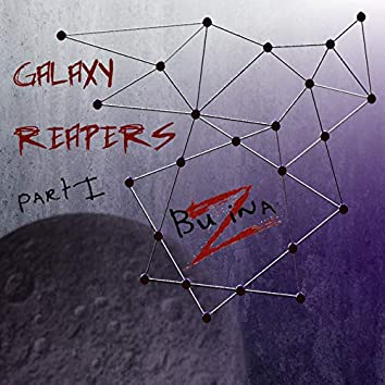 Galaxy Reapers, Part I
