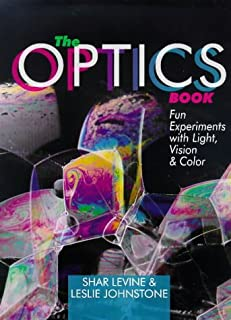 The Optics Book: Fun Experiments with Light, Vision and Colour