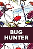Bug Hunter: Bug Journal and Investigation Notebook for Insect Enthusiasts - Record Important Information About Your Bug Observations - Include a Sketch or Photo - Beetles Cover Design (Bug Log Book)