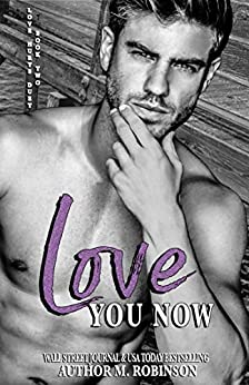 Love You Now (Love Hurts Duet Book 2) by [M Robinson]