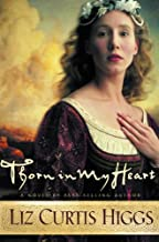Best thorn in my heart liz curtis higgs Reviews
