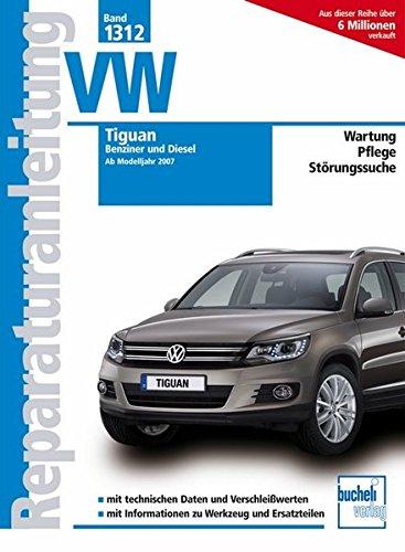 VW Tiguan: Benziner und Diesel (Reparaturanleitungen)
