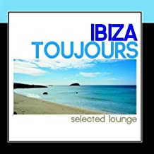 Ibiza Toujours - Selected Lounge