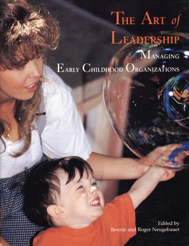 Compare Textbook Prices for The Art of Leadership: Managing Early Childhood Organizations Revised Edition Edition ISBN 9780942702248 by Roger Neugebauer,Bonnie Neugebauer