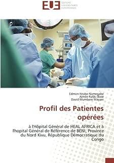 Profil des Patientes opérées: à l'Hôpital Général de HEAL AFRICA et à l'hopital Général de Référence de BÉNI, Province du Nord Kivu, République Démocratique du Congo (French Edition)