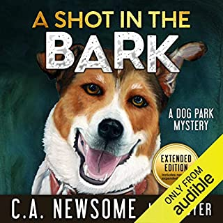 A Shot in the Bark     A Dog Park Mystery, Book 1              By:                                                                                                                                 C. A. Newsome                               Narrated by:                                                                                                                                 Jane Boyer                      Length: 8 hrs and 20 mins     6 ratings     Overall 2.5