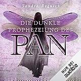 Die dunkle Prophezeiung des Pan: Die Pan-Trilogie 2