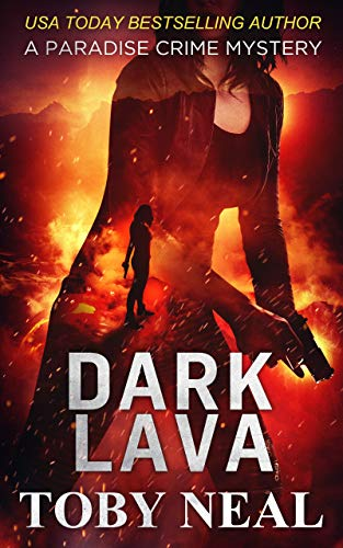 Dark Lava (Paradise Crime Mysteries, Book 7)