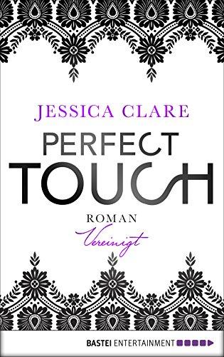 Perfect Touch - Vereinigt: Roman (Billionaires and Bridesmaids 5)