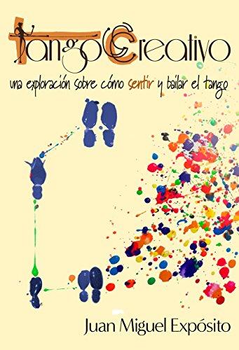 TangoCreativo: una exploración sobre cómo sentir y bailar el tango