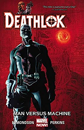[Deathlok Volume 2: Man versus Machine] (By (artist)  Mike Perkins , By (author)  Nathan Edmondson) [published: October, 2015]