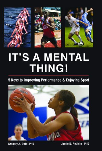 It's a Mental Thing! Five Keys to Improving Performance...