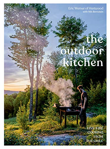 The Outdoor Kitchen: Live-Fire Cooking from the Grill [A Cookbook] (English Edition)