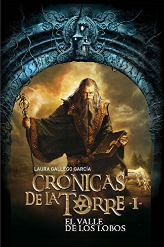 El valle de los lobos / The Valley of the Wolves (Cronicas De La Torre / Chronicles of the Tower) (Spanish Edition) by Laura Gallego (2010-12-07)