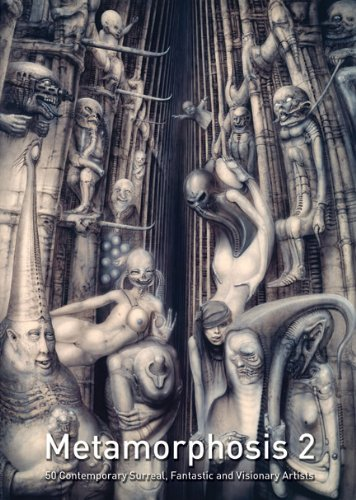 Metamorphosis 2: 50 Contemporary Surreal, Fantastic and Visionary Artists