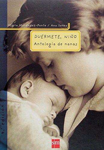 Duérmete, niño: Antología de nanas (Padres y maestros)