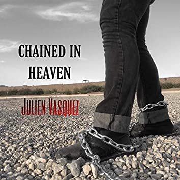 Chained in Heaven
