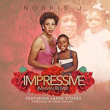 Impressive (Mama) [Remix] [feat. La'kea Stokes]