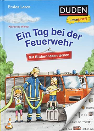 Duden Leseprofi – Mit Bildern lesen lernen: Ein Tag bei der Feuerwehr, Erstes Lesen (DUDEN Leseprofi Erstes Lesen)