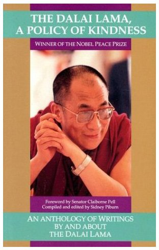 The Dalai Lama: A Policy of Kindness - An Anthology of Writings By and About The Dalai Lama
