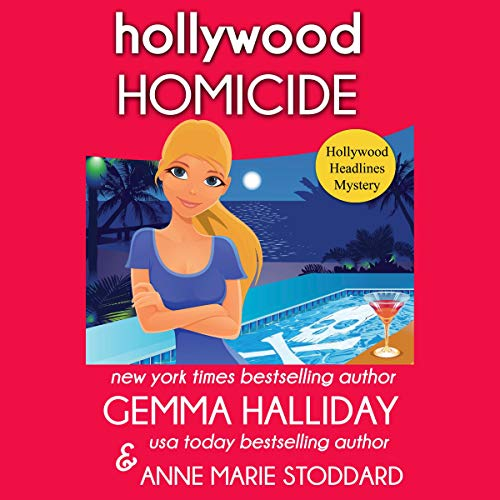 Hollywood Homicide Audiobook By Gemma Halliday, Anne Marie Stoddard cover art
