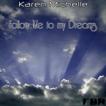 Follow Me to my Dreams