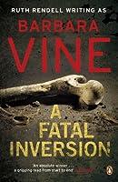 A Fatal Inversion by Barbara Vine(2009-06-23)