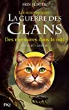 La guerre des Clans, cycle IV - tome 03 : Des murmures dans la nuit (3)