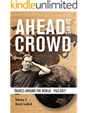 Ahead of the Crowd - Vol 3 - Travels Around the World: 1963-2017: In 3 Volumes