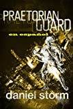 Praetorian Guard en Español: en español (Spanish Edition)