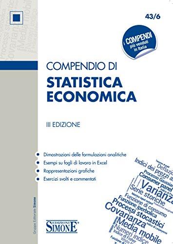 Compendio di Statistica Economica: • Dimostrazioni delle formulazioni analitiche • Esempio su fogli di lavoro in Excel • Rappresentazioni grafiche • Esercizi svolti e commentati