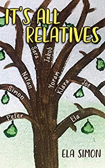 [Ela Simon]のIt's All Relatives: Before the war, during the war, after the war … Three generations of one family's stories from Poland to Israel to Australia (English Edition)