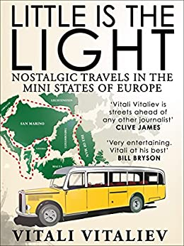 Little is the Light: Nostalgic travels in the mini-states of Europe by [Vitali Vitaliev]