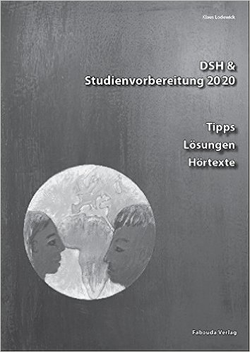 DSH- und Studienvorbereitung 2020: DSH & Studienvorbereitung. Tipps, Lösungen, Hörtexte. ( September 2001 )