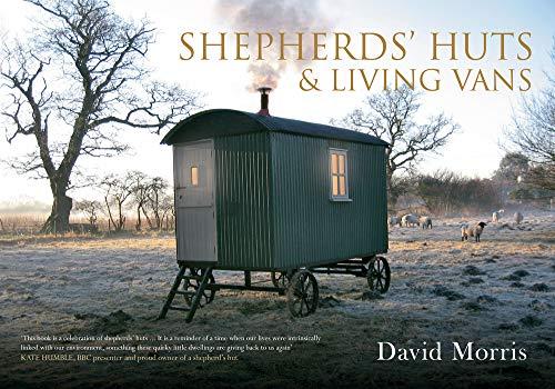 Morris, D: Shepherds' Huts & Living Vans