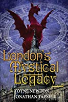 London's Mystical Legacy: Alternative biography of London