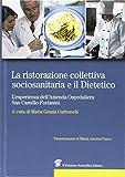 La ristorazione collettiva sociosanitaria e il dietetico. L esperienza dell azienda ospedaliera San Camillo-Forlanini