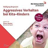 Aggressives Verhalten bei Kita-Kindern: Die schnelle Hilfe 4