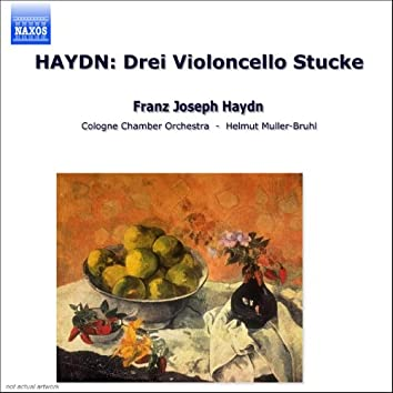 HAYDN: Drei Violoncello Stucke