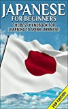 Japanese For Beginners 2nd Edition: The Best Handbook For Learning To Speak Japanese! (Japanese, Japan, Learn Japanese, Japanese Language, Speak Japanese, ... Country, Japan Tourism, Japanese Edition)