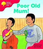 Oxford Reading Tree: Stage 4: More Storybooks: Poor Old Mum: Pack A