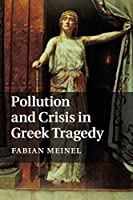 Pollution and Crisis in Greek Tragedy