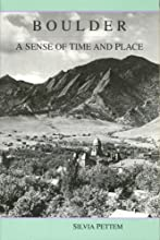 Boulder: A Sense of Time and Place: Selected Daily Camera History Columns