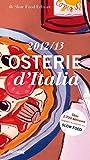 Osterie d' Italia 2012/2013: Über 1.700 Adressen, ausgewählt und empfohlen von SLOW FOOD