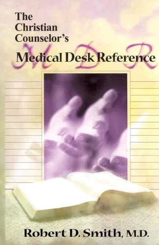 Christian Counselor's Medical Desk Reference, The