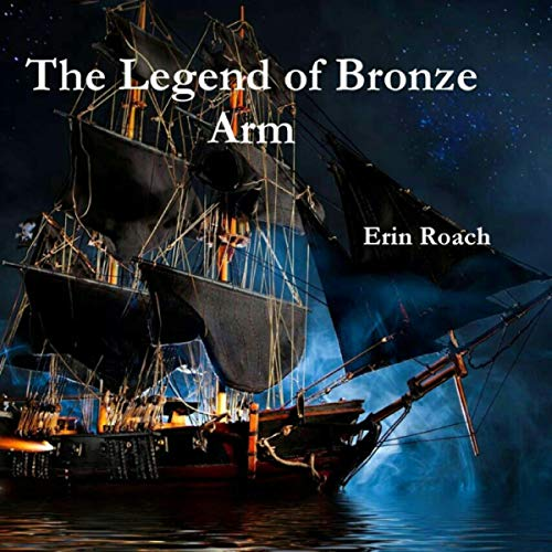 The Legend of Bronze Arm Audiobook By Erin Roach cover art