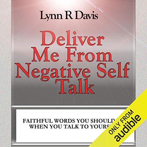 Deliver Me from Negative Self-Talk audiobook cover art