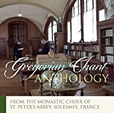 Greg Chant Anthology: [Choir of the Monks of the Abbey St. Peter; Solesmes; Dom Jean Claire] [Paraclete Recordings: GDCD S838]