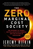 Zero Marginal Cost Society: The Internet of Things, the Collaborative Commons, and the Eclipse of Capitalism