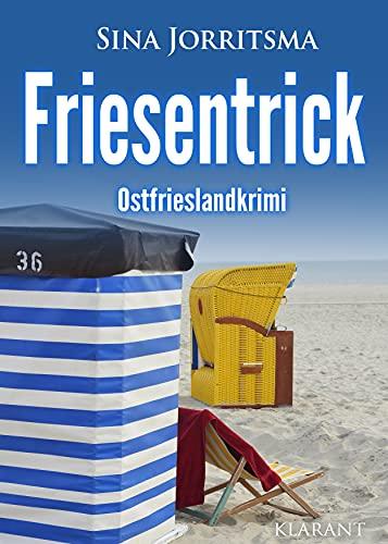 Friesentrick. Ostfrieslandkrimi (Mona Sander und Enno Moll ermitteln 21)